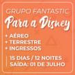 PACOTE GRUPO DISNEY FANTASTIC - 12 NOITES - FÉRIAS DE JULHO - VOO AMERICAN (S. PAULO/GRU)